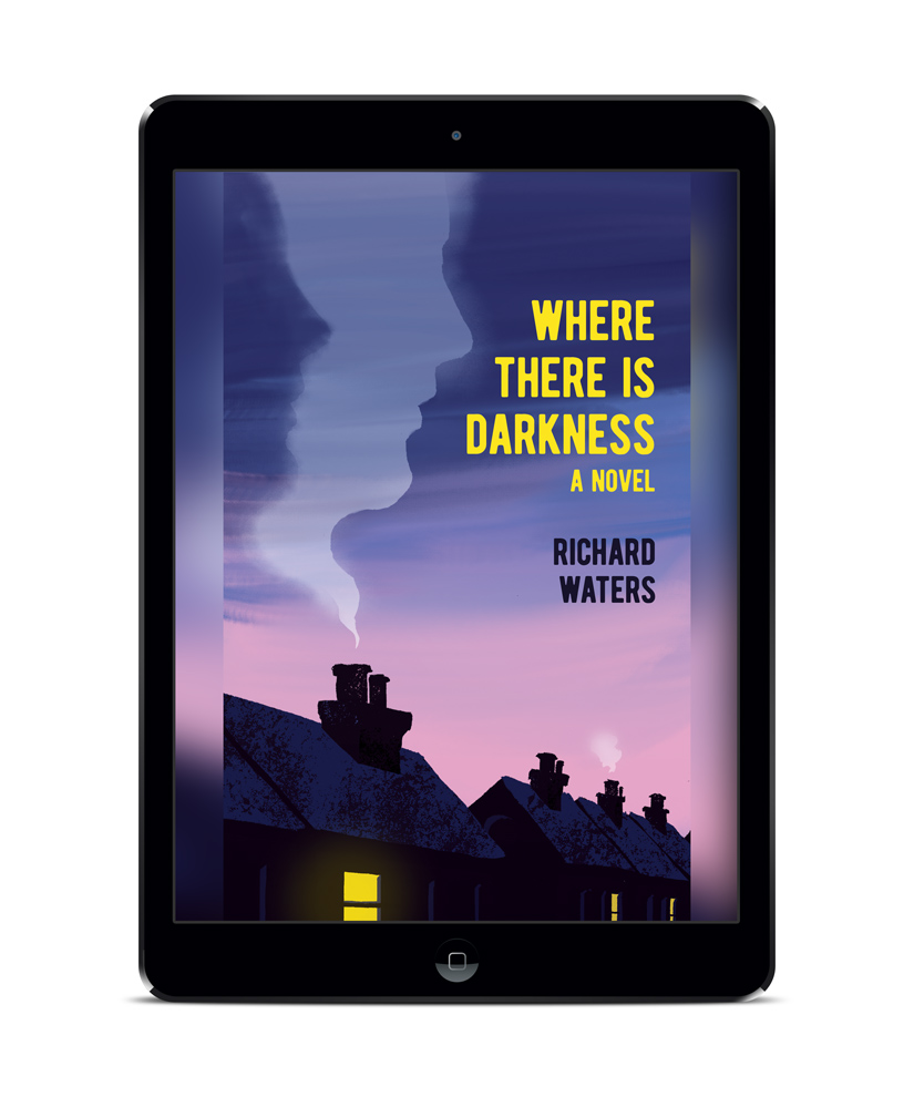 'Where There Is Darkness': a novel